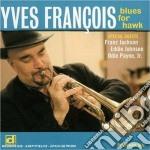 Yves Francois - Blues For Hawk cd musicale di Francois Yves