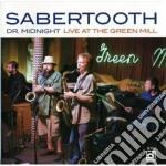 Sabertooth - Dr Midnight Live Greenmil cd musicale di Sabertooth