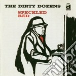 Speckled Red - The Dirty Dozens cd musicale di Red Speckled