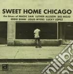 Sweet Home Chicago cd musicale di Magic sam/luther allison & o.