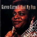 Karen Carroll - Had My Fun cd musicale di Karen Carroll
