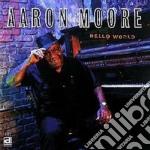 Aaron Moore - Hello World cd musicale di Moore Aaron