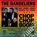 Chop chop boom - cd musicale di The dandielers & other groups