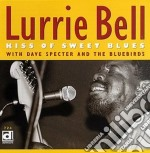 Lurrie Bell - Kiss Of Sweet Blues cd musicale di Bell Lurrie