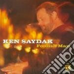 Ken Saydak - Foolish Man cd musicale di Ken Saydak