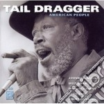 Tail Dragger Feat.jimmy Dawkins - American People cd musicale di Tail dragger feat.jimmy dawkin