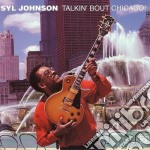 Syl Johnson - Talkin' Bout Chicago cd musicale di Johnson Syl