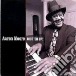 Aaron Moore - Boot 'em Up! cd musicale di Moore Aaron