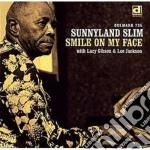 Sunnyland Slim - Smile On My Face cd musicale di Slim Sunnyland