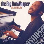 All in the joy cd musicale di The big doowopper