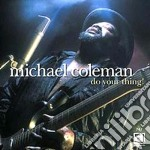 Michael Coleman - Do You Thing cd musicale di Coleman Michael