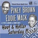 Piney Brown & Eddie Mack - Hoot & Holler Saturday... cd musicale di Piney brown & eddie