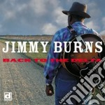 Jimmy Burns - Back To The Delta cd musicale di Jimmy Burns