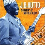 J.b.hutto - Stompin' At Mother Blues cd musicale