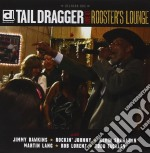 Tail Dragger - Live At Rooster's Lounge cd musicale di TAIL DRAGGER