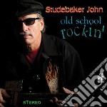 Studbaker John - Old School Rockin' cd musicale di John Studbaker