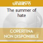 The summer of hate cd musicale