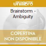Brainstorm - Ambiguity cd musicale di BRAINSTORM