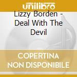Lizzy Borden - Deal With The Devil cd musicale di Borden Lizzy