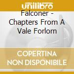 Falconer - Chapters From A Vale Forlorn cd musicale di FALCONER