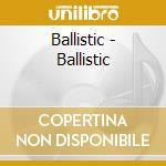 Ballistic cd musicale