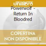 RETURN IN BLOODRED                        cd musicale di POWERWOLF