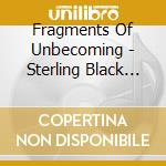 STERLING BLACK ICON cd musicale di FRAGMENTS OF UNBECOM