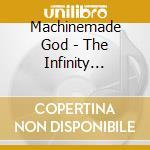 Machinemade God - The Infinity Complex cd musicale di God Machinemade