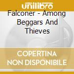 Falconer - Among Beggars And Thieves cd musicale di FALCONER