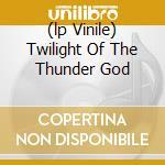 (LP VINILE) TWILIGHT OF THE THUNDER GOD               lp vinile di Amarth Amon