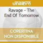 Ravage - The End Of Tomorrow cd musicale di RAVAGE