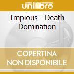 Impious - Death Domination cd musicale di IMPIOUS