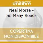 So many roads:live in europe cd musicale di Neal Morse