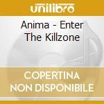 Anima - Enter The Killzone cd musicale di ANIMA