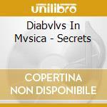 Diabvlvs In Mvsica - Secrets cd musicale di DIABVLVS IN MVSICA