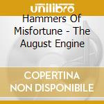 Hammers Of Misfortune - The August Engine cd musicale di HAMMERS OF MISFORTUN
