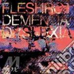 Fleshwrought - Dementia/dyslexia cd musicale di FLESHWROUGHT