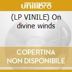 (LP VINILE) On divine winds lp vinile di HAIL OF BULLETS