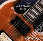 Mick Clarke Band - Roll Again cd musicale di The mick clarke band