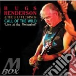 Bugs Henderson - Call Of The Wild cd musicale di HENDERSON BUGS
