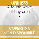 A fourth wave of bay area - cd musicale di Aces/anthony paule & o.