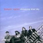 Bumpin' Uglies - Dreaming Blue Sky cd musicale di Bumpin'uglies