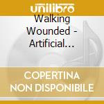 Walking Wounded - Artificial Hearts cd musicale di Wounded Walking