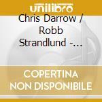 Chris Darrow & Robb Strandlund - Wages Of Sin cd musicale di DARROW  CHRIS