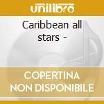 Caribbean all stars - cd musicale di Various artists (c.santana)