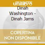 Dinah Washington - Dinah Jams cd musicale di WASHINGTON DINAH