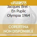 En public olympia 64 cd musicale di Jacques Brel