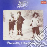 SHADES OF A BLUE ORPHANAGE cd musicale di THIN LIZZY