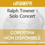 SOLO CONCERT cd musicale di Ralph Towner
