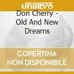Don Cherry - Old And New Dreams cd musicale di Don Cherry